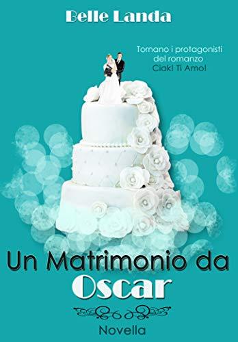 Un matrimonio da Oscar (Ciak! ti amo!)