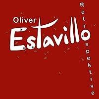 Oliver Estavillo: Retrospektive