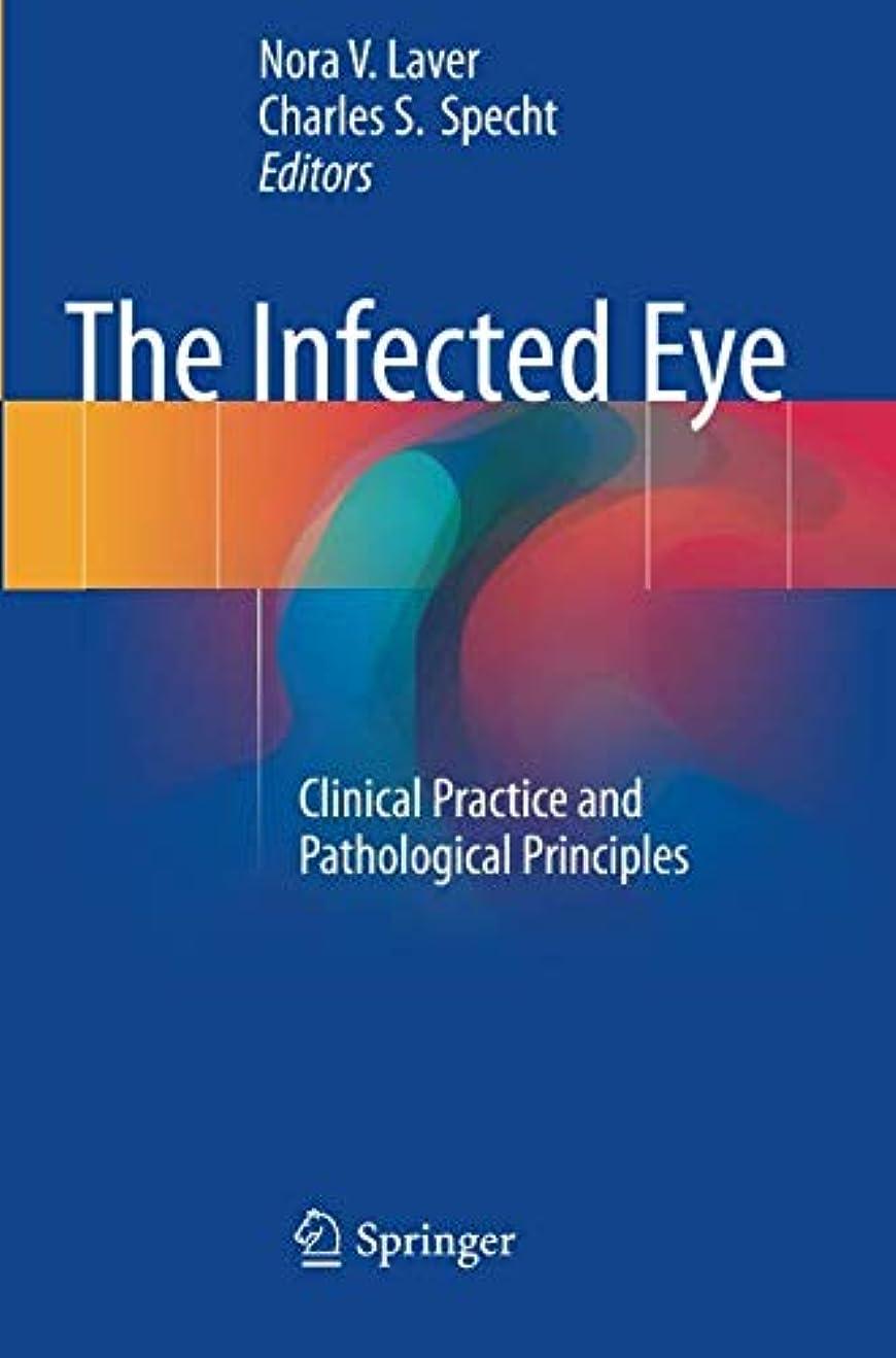 役割友情誇張するThe Infected Eye: Clinical Practice and Pathological Principles