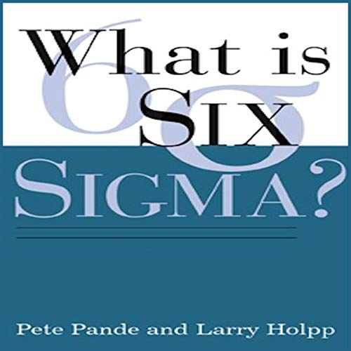 What Is Six Sigma? audiobook cover art