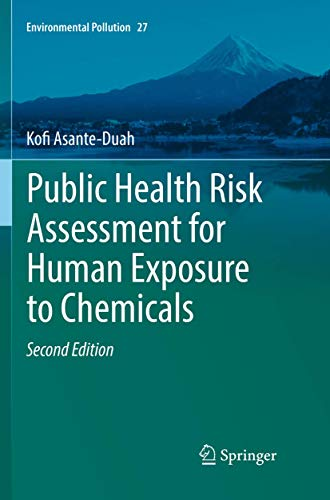Compare Textbook Prices for Public Health Risk Assessment for Human Exposure to Chemicals Environmental Pollution Softcover reprint of the original 2nd ed. 2017 Edition ISBN 9789402414721 by Asante-Duah, Kofi