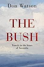 The Bush by Don Watson (2015-05-20)