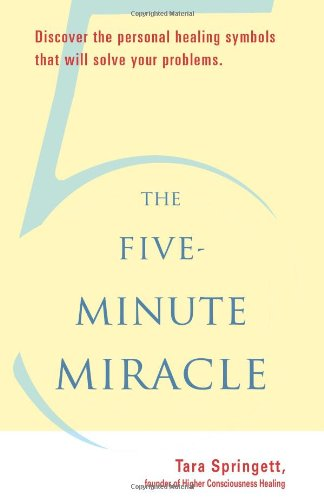 Five-Minute Miracle: Discover the Personal Healing Symbols That Will Solve Your Problems