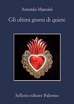 Gli ultimi giorni di quiete (Italian Edition) par [Antonio Manzini]