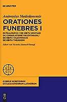 Orationes Funebres I: Explanatio Psalmi 61 - De Obitu Gratiani De Consolatione Valentiniani - De Obitu Valentiniani De Obitu Theodosii (Issn)