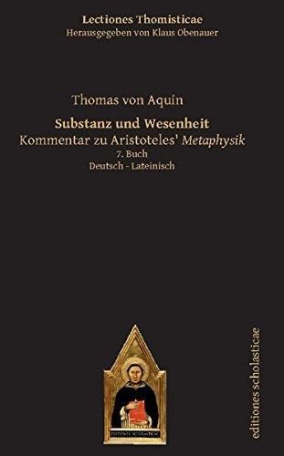Substanz und Wesenheit: Kommentar zu Aristoteles' Metaphysik. Deutsch – Lateinisch 7. Buch (Lectiones Thomisticae, Herausgegeben von Klaus Obenauer)