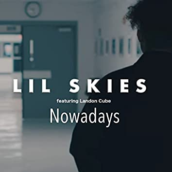 Nowadays (feat. Landon Cube)