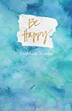 BE HAPPY Gratitude Journal: Watercolor blue - 365 Days to Cultivate an Attitude of Gratitude (180 pages, 5.5 x 8.5) Productivity notebook with Motivational quotes (Self-esteem journal)