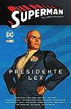 Superman: El nuevo milenio núm. 04 - Presidente Lex