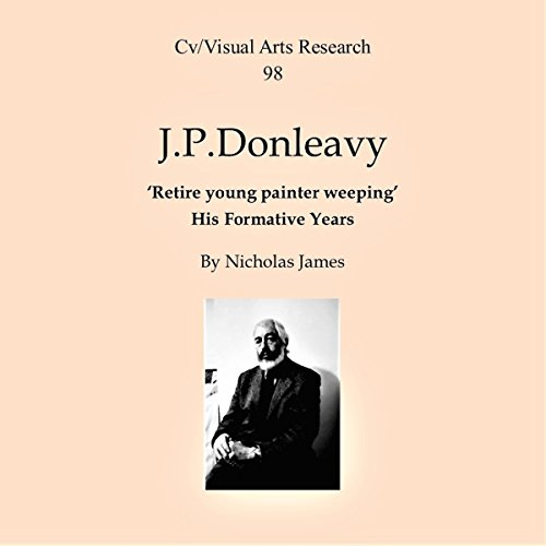 J. P. Donleavy: Retire Young Painter Weeping - His Formative Years Titelbild