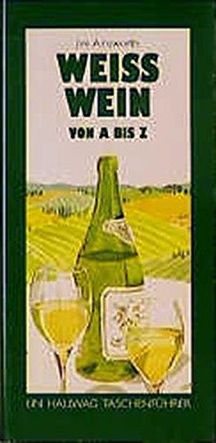 Weißwein von A bis Z