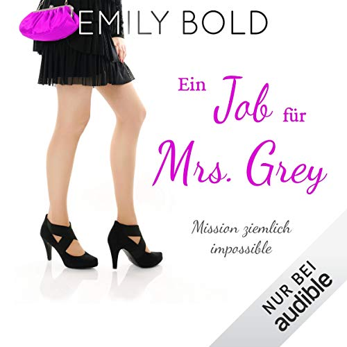 Ein Job für Mrs. Grey - Mission ziemlich impossible Titelbild