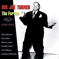 The Forties, Volume 1 1940-1946 by Big Joe Turner (2003-09-05)