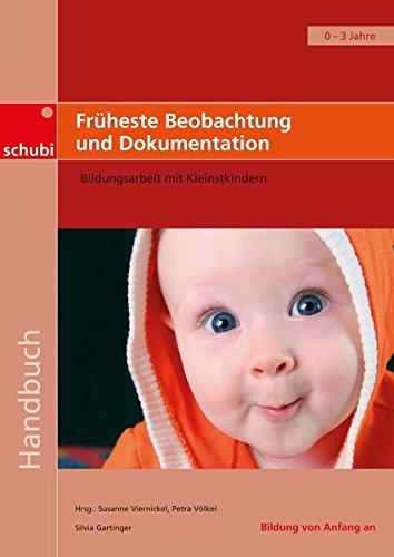 Handbücher für die frühkindliche Bildung: Früheste Beobachtung und Dokumentation: Bildungsarbeit mit Kleinstkindern