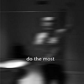 Do the Most