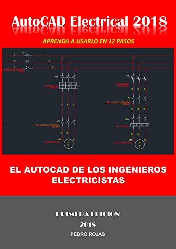AutoCAD Electrical 2018: El AutoCAD de los Ingenieros Electricistas