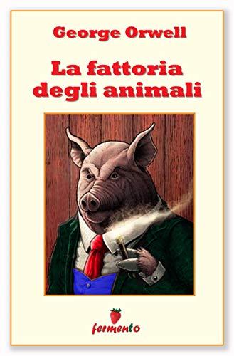La fattoria degli animali (Classici della letteratura e narrativa contemporanea)