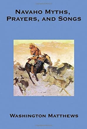 Navaho Myths, Prayers, and Songs by Washington Matthews(2007-10-10)