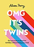 OMG It s Twins!: Get Your Twins to Their First Birthday Without Losing Your Mind