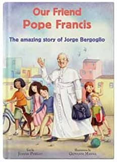 Our Friend Pope Francis: The amazing story of Jorge Bergoglio (CTS Kids)