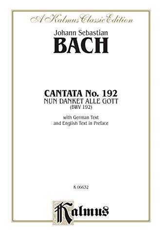 Cantata No. 192 -- Nun danket alle Gott: SATB with SB Soli (Kalmus Edition)