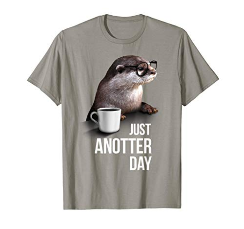 Funny Otter T-Shirt–Just anotter Tag für Otter Lover