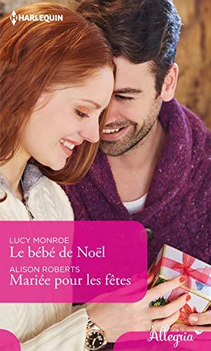 Le bébé de Noël - Mariée pour les fêtes (Allegria) (French Edition)