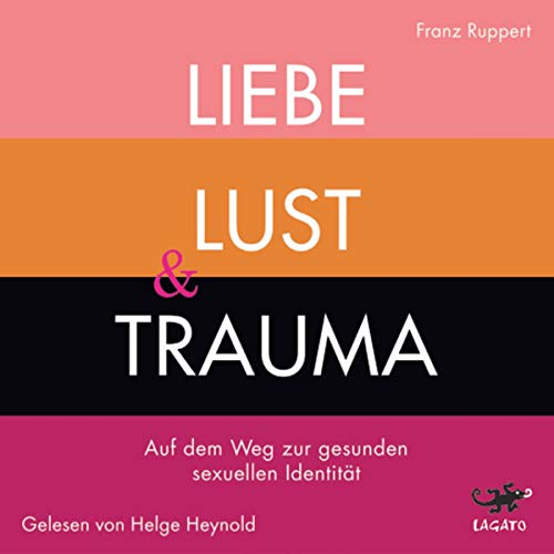 Liebe, Lust & Trauma audiobook cover art