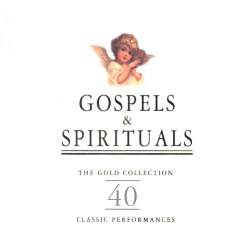 Gospels & Spirituals (The Gold Collection)