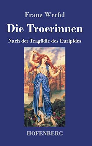Die Troerinnen: Nach der Tragödie des Euripides