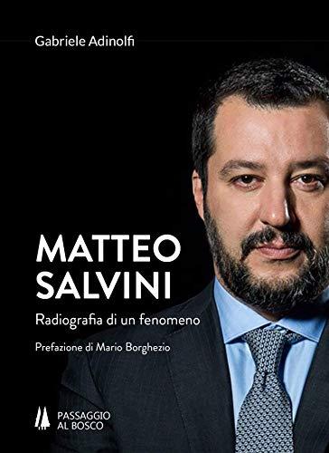 Matteo Salvini. Radiografia di un fenomeno