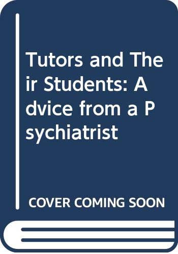 Tutors and Their Students: Advice from a Psychiatrist