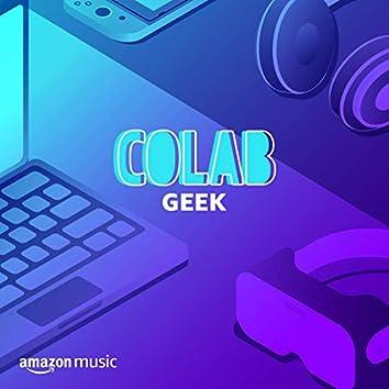 Colab: Geek