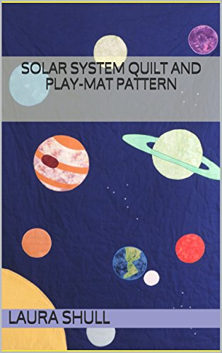 Solar System Quilt and Play-mat Pattern (English Edition)
