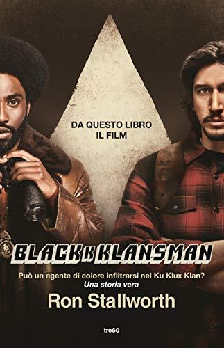 Black Klansman: Può un agente di colore infiltrasi nel Ku Klux Klan? Una storia vera (Italian Edition)