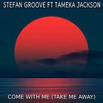 Come Withe Me (Take Me Away)