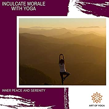 Inculcate Morale With Yoga - Inner Peace And Serenity