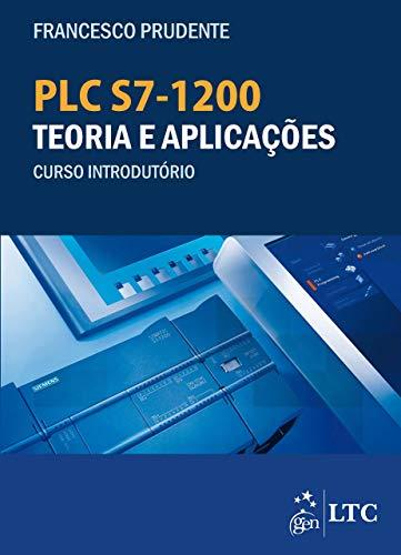 PLC S7-1200 Teoria e Aplicações Curso Introdutório