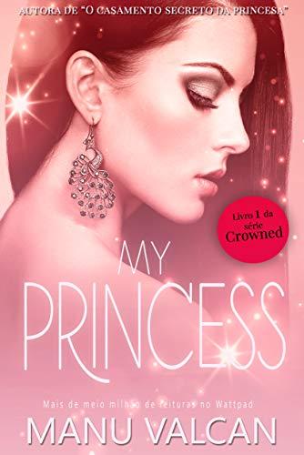 My Princess (livro 1 - Série Crowned)