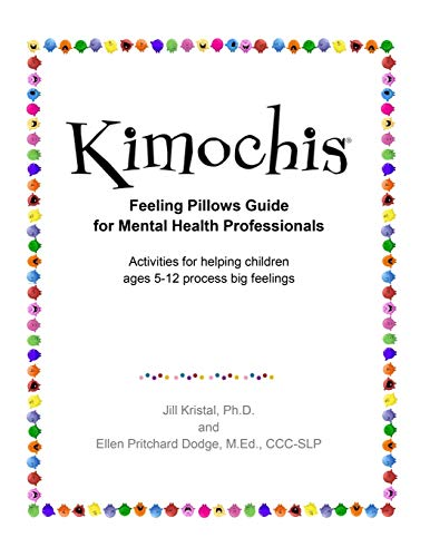 Kimochis Feeling Pillows Guide for Mental Health Professionals: Activities for helping children ages 5-12 process big feelings (Kimochis Activity Guides)
