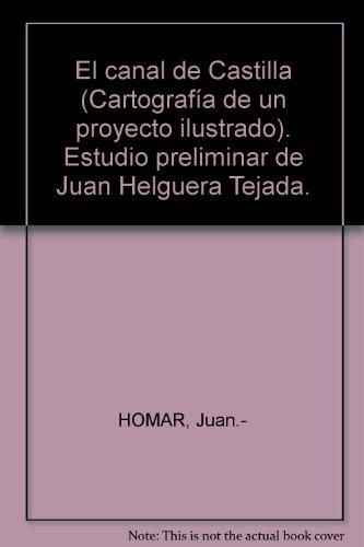 El canal de Castilla (Cartografía de un proyecto ilustrado). Estudio prelimin...