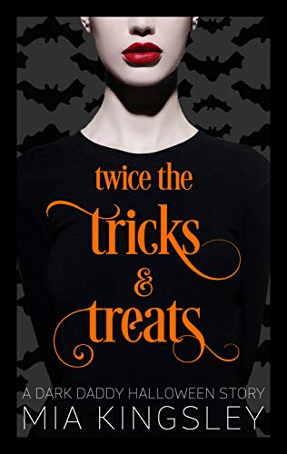 Twice The Tricks And Treats: A Dark Daddy Halloween Story