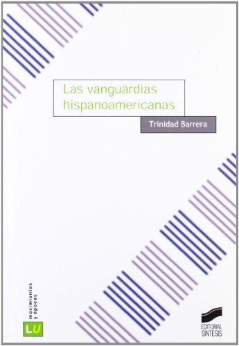 Las vanguardias hispanoamericanas: 69 (Historia de la literatura universal)