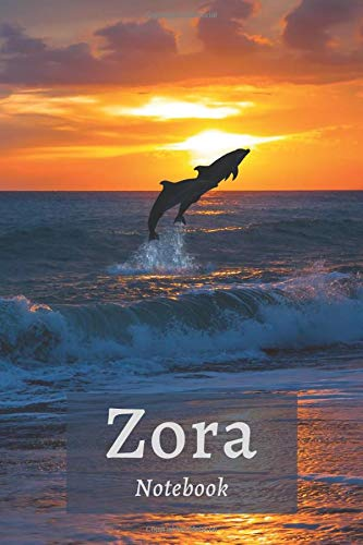Zora Notebook: Unusual Tribute Name To a Literary Heroine, Personalized Name Journal, Lined College Ruled, Glossy Diary With Dolphin By a Sunset (Names Collection, Band 185)