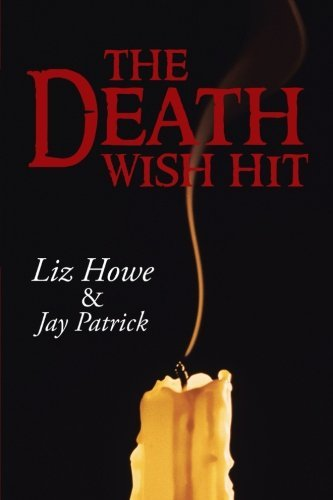 [(The Death Wish Hit)] [By (author) Liz Howe] published on (May, 2013)
