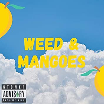 Weed & Mangoes (feat. TNT Music & Snakes Only)