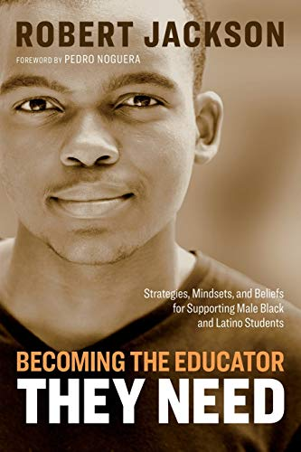 Compare Textbook Prices for Becoming the Educator They Need: Strategies, Mindsets, and Beliefs for Supporting Male Black and Latino Students Illustrated Edition ISBN 9781416628200 by Jackson, Robert
