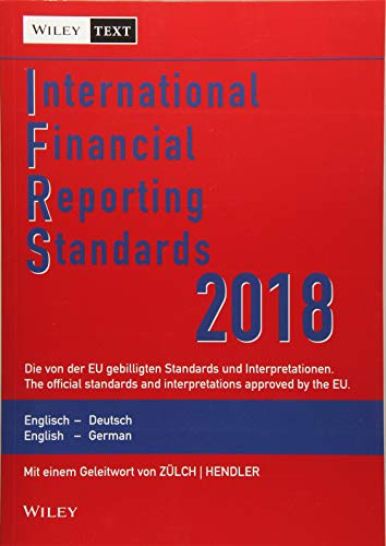 International Financial Reporting Standards (IFRS) 2018: Deutsch-Englische Textausgabe der von der EU gebilligten Standards. English & German edition ... Textausgabe /English & German Edition)