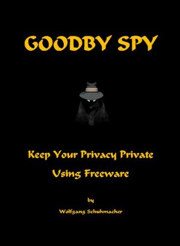 mächtig Goodbye Spy: Schützen Sie Ihre Privatsphäre mit freier Software