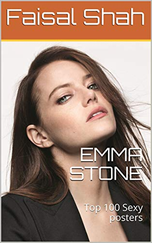 EMMA STONE: Top 100 Sexy posters (English Edition)